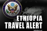 United State Issues Travel Alert on Ethiopia Over Anti-Government Protests