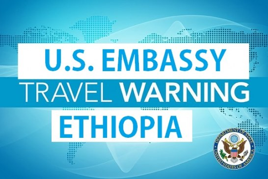 Ethiopia Travel Warning – United State Issued Travel Warning In Ethiopia
