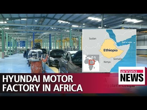 Hyundai Opens First East African Assembly Plant in Ethiopia